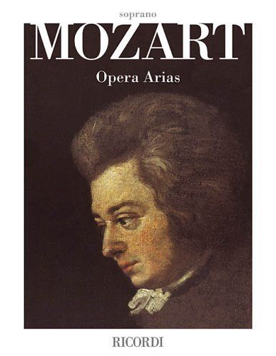 Mozart Opera Arias: Soprano (English, Italian and German Edition) by Wolfgang Amadeus Mozart (2003-09-01)