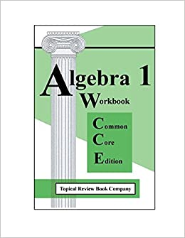 Algebra 1 Workbook : Common Core Edition: Topical Review