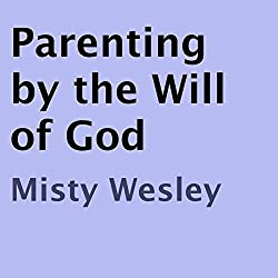 Parenting by the Will of God