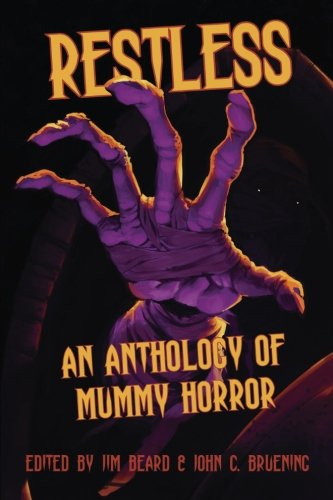 Restless: An Anthology of Mummy Horror