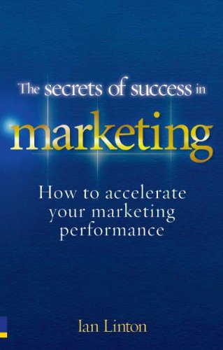 The Secrets of Success in Marketing: 20 ways to accelerate your marketing performance Pdf