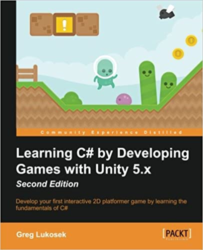 Learning C# by Developing Games with Unity 5.x - Second