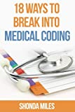 18 Ways to Break into Medical Coding: How to get a job as a Medical Coder