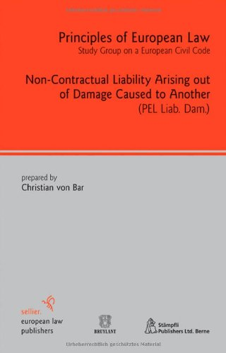 Non-Contractual Liability Arising out of Damage Caused to Another (Principles of European Law)