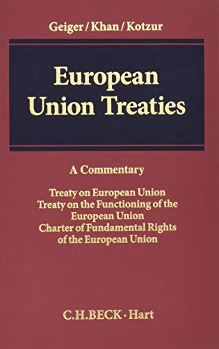 European Union Treaties: A Commentary: Treaty on European Union - Treaty on the Functioning of the European Union - Charter of Fundamental Rights of the European Union (Charter Of Fundamental Rights Of The European Union)