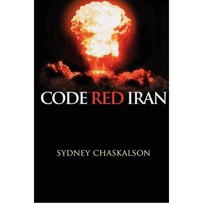 [ [ [ Code Red Iran [ CODE RED IRAN ] By Chaskalson, Sydney ( Author )Nov-01-2008 Paperback