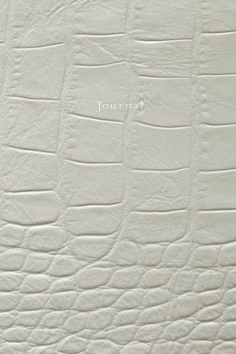 Journal: 120 Blank Lined Pages, 6x9 College Ruled Notebooks and Journals, White Crocodile Leather style paperback | Designer Journal, Diary, Notebook ... and Elegant Designer Notebooks and Journals