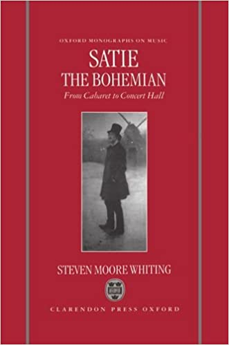 Satie the Bohemian: From Cabaret to Concert Hall (Oxford