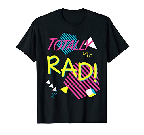 Totally Rad Costume Party Idea Tee Shirt, 80s 90s Shirt -
