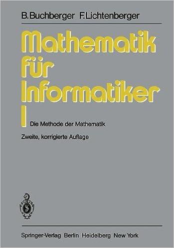 Mathematik für Informatiker I: Die Methode der Mathematik