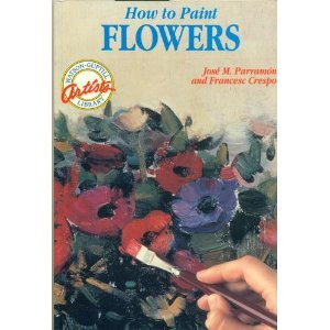 How to Paint Flowers (Watson-Guptill Artist's Library)