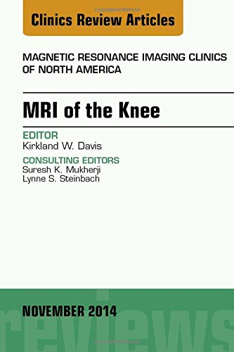 MRI of the Knee, An Issue of Magnetic Resonance Imaging Clinics of North America, 1e (The Clinics: Radiology)