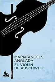 El Violín De Auschwitz Contemporánea Anglada Abadal Maria àngels Hernández Avelino Amazon Es Libros