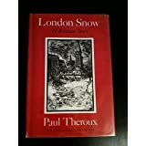 London Snow, A Christmas Story, Theroux, Paul
