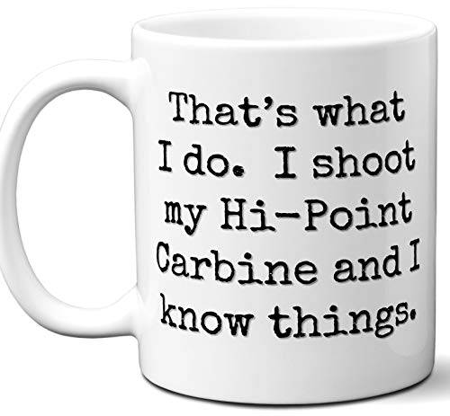 - Gun Gifts For Men, Women. Hi-Point Carbine That's What I Do Coffee Mug, Cup. Gun Accessories For Rifle, Carbine, Lover, Fan. Scope, Mag, Magazine, Bag, Sling, Cleaning, Case.