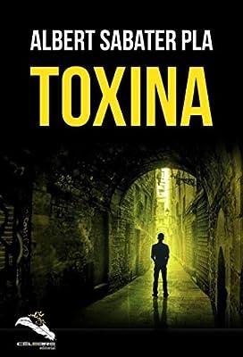 Toxina: Amazon.es: Sabater Pla, Albert: Libros