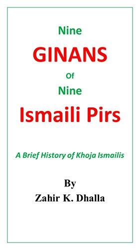 Nine Ginans of Nine Ismaili Pirs: A Brief History of Khoja Ismailis