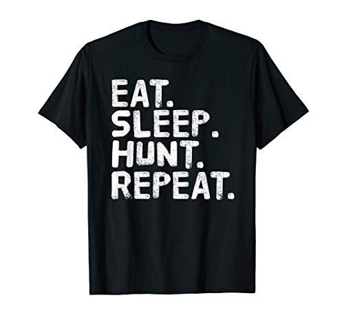 EAT. SLEEP. HUNT. REPEAT. Shirt Funny Deer Hunting Gift Idea
