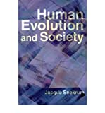 img - for [ [ [ Human Evolution and Society [ HUMAN EVOLUTION AND SOCIETY ] By Snekrum, Jacque ( Author )Jul-01-2001 Paperback book / textbook / text book