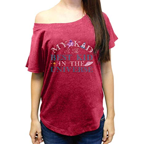 My Kid is The Best Kid in The Universe Tshirt Family Matching Wide Neck Women's Tri-Blend Dolman Tshirt ()