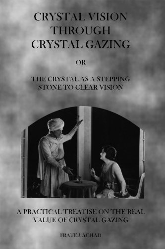 Crystal Vision Through Crystal Gazing: The Crystal as a Stepping Stone to Clear Vision pdf