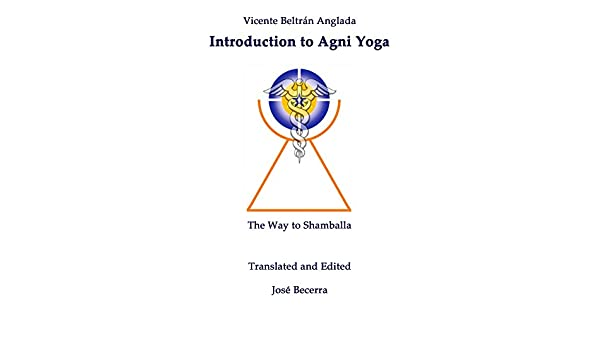 Introduction To Agni Yoga: The Way to Shamballa (English ...