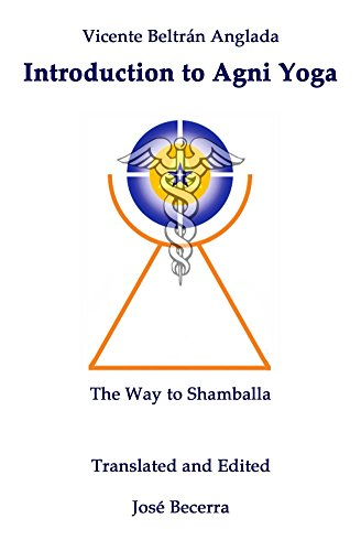Introduction To Agni Yoga: The Way to Shamballa