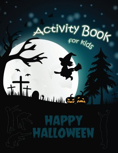 Happy Halloween Activity Book for Kids: Mazes, Coloring, Dot to Dot,Matching Shadow picture,Find similar picture and more!(Halloween Books for Kids) (Activity Book for Kids Ages 4-8, 5-12.) (Volume 3)]()