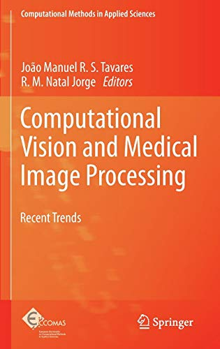 Computational Vision and Medical Image Processing: Recent Trends (Computational Methods in Applied Sciences)