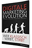 DIGITALE MARKETING EVOLUTION: Wer klassisch wirbt, stirbt