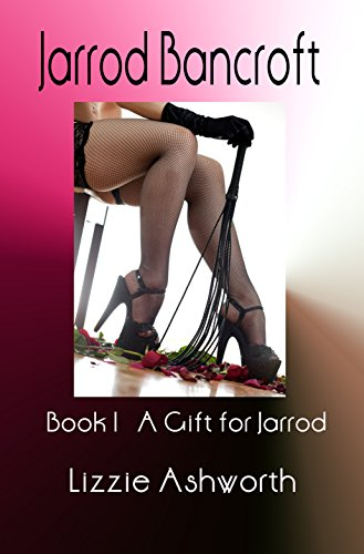 Jarrod Bancroft: Book I - A Gift for Jarrod
