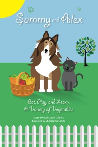 Sammy and Alex: Eat, Play and Learn: A Variety of Vegetables (Volume 2) PDF