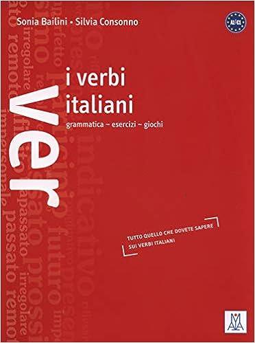 I Verbi Italiani Grammatica Esercizi E Giochi Amazonit Sonia
