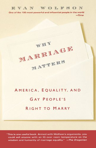 Why Marriage Matters: America, Equality, and Gay People's Right to Marry