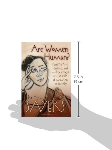 """dorothy sayers essay women human 1947 - dorothy sayers, """"the human-not-quite  from the 1947 dorothy l sayers essay """"the human-not-quite  but women in our modern world are frequently valued."""
