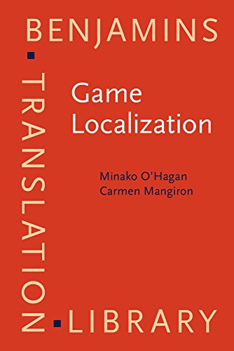 Game Localization: Translating for the global digital entertainment industry (Benjamins Translation Library) by Brand: John Benjamins Publishing Company