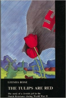 The Tulips Are Red (The Story of a Jewish Girl in the Dutch Resistance during World War ()
