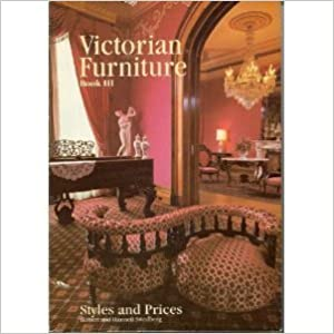 Victorian Furniture Styles and Prices Book III (Victorian Furniture Styles & Prices) by Robert Swedberg (1985-08-01)