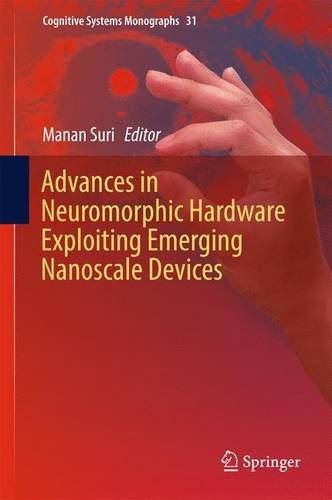 Advances in Neuromorphic Hardware Exploiting Emerging Nanoscale Devices (Cognitive Systems Monographs)