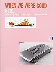 80*81 Volume 10 - When We Were Good