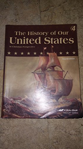 A Beka The History of Our United States in Christian Perspective fourth edition (#10862602)