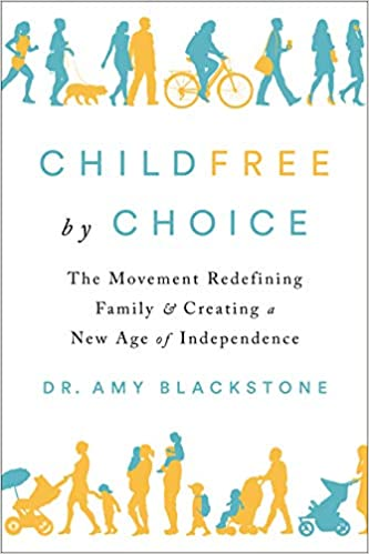 Childfree by Choice: The Movement Redefining Family and