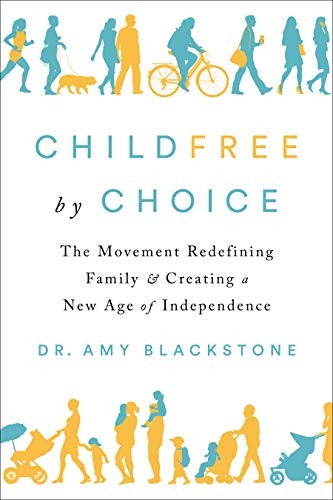 Childfree by Choice: The Movement Redefining Family and Creating a New Age of ()