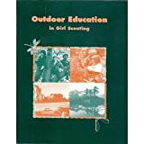 Outdoor Education in Girl Scouting, Carolyn L. Kennedy, 0884414884