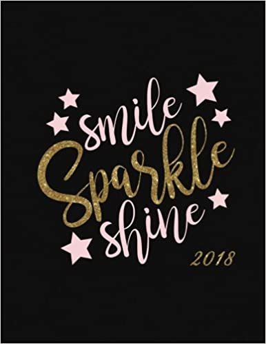 Smile Sparkle Shine 2018 Inspirational Quote Weekly Monthly Planner