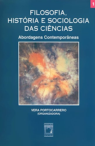 Filosofia, história e sociologia das ciências I: abordagens contemporâneas