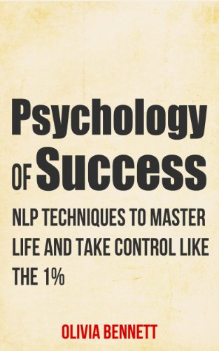 Amazon psychology of success nlp techniques to master life and psychology of success nlp techniques to master life and take control like the 1 fandeluxe Choice Image