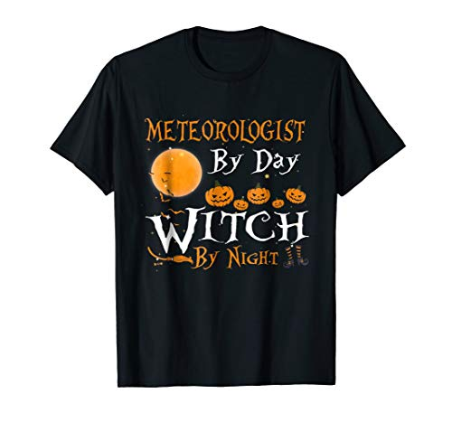 METEOROLOGIST By Day Witch By Night Shirt Halloween