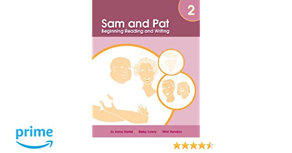 Sam And Pat Book 2: Beginning Reading and Writing: Jo Anne Hartel ...
