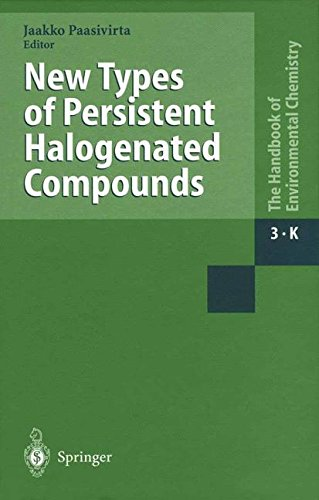 New Types of Persistent Halogenated Compounds (The Handbook of Environmental Chemistry) ebook